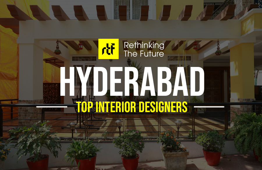Interior Designers In Hyderabad Top 30 Interior Designers In Hyderabad Rtf Rethinking The Future