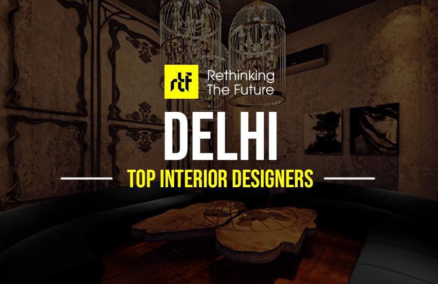 Interior Designer In Delhi Top 45 Interior Designers In Delhi Rtf Rethinking The Future