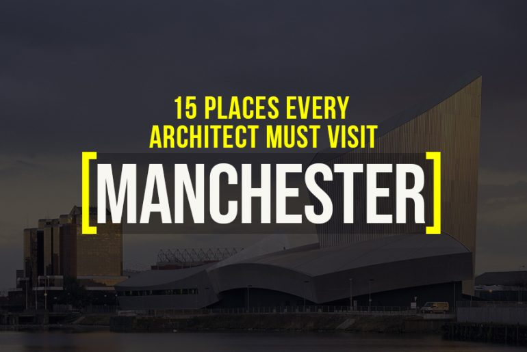 Places to visit in Manchester for the travelling Architect