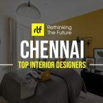 Interior Designer in Chennai - Top 25 Interior Designers in Chennai - Rethinking The Future