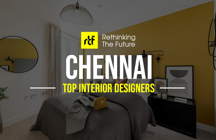 Interior Designer In Chennai Top 25 Interior Designers In Chennai Rtf Rethinking The Future