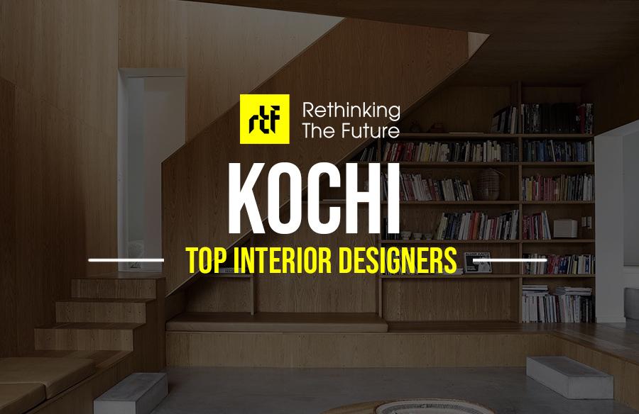 Interior Designer In Kochi Top 50 Interior Designers In Kochi Page 4 Of 5 Rtf Rethinking The Future