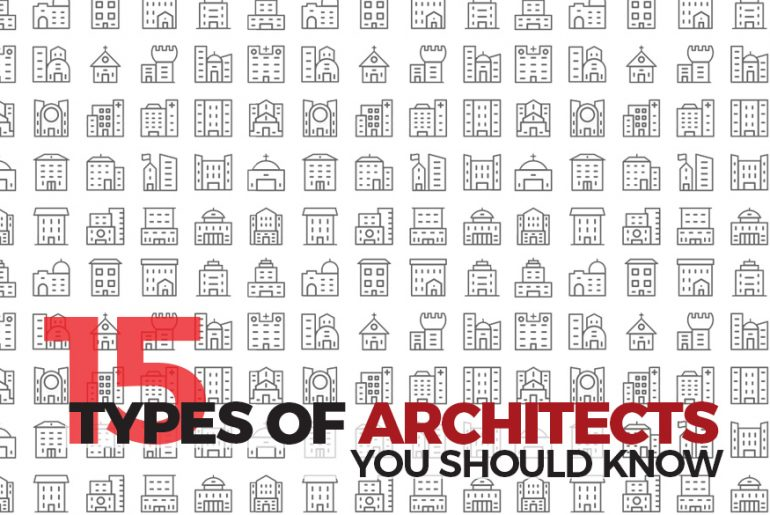 15 Types of Architects You Should Know - Rethinking The Future