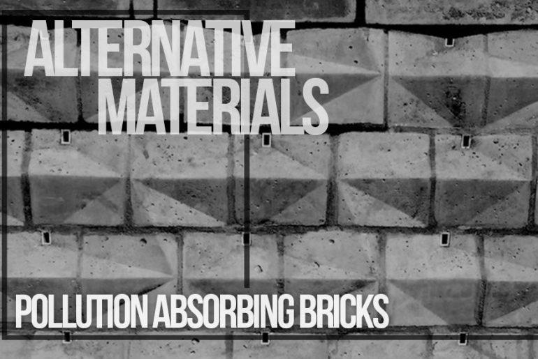 Alternative Materials - Pollution Absorbing Bricks - Rethinking The Future