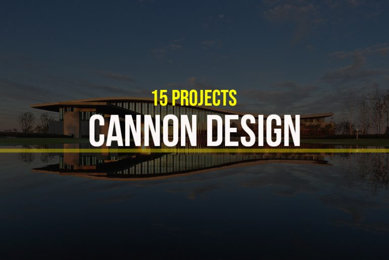 15 Projects by Cannon Design - Rethinking The Future