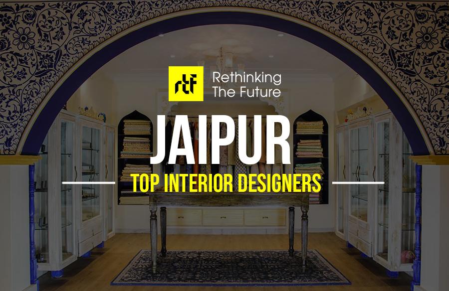 Interior Designer In Jaipur Top 25 Interior Designers In Jaipur Rtf Rethinking The Future