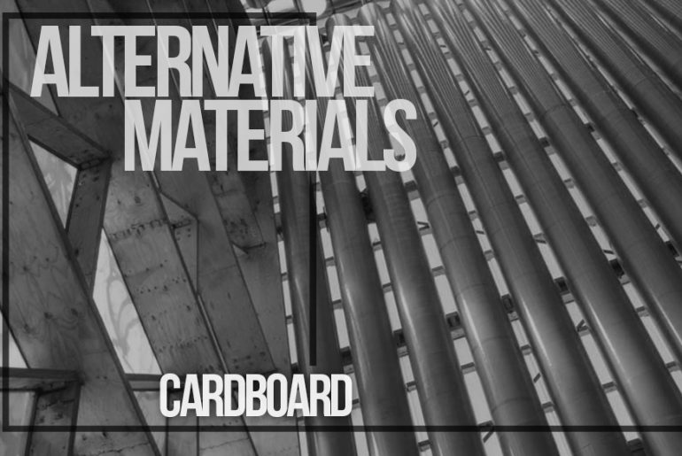 Alternative Materials- Cardboard - Rethinking The Future