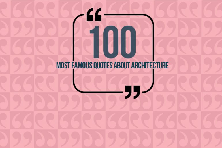 100 Most Famous Quotes of Architecture Around The World - Rethinking The Future