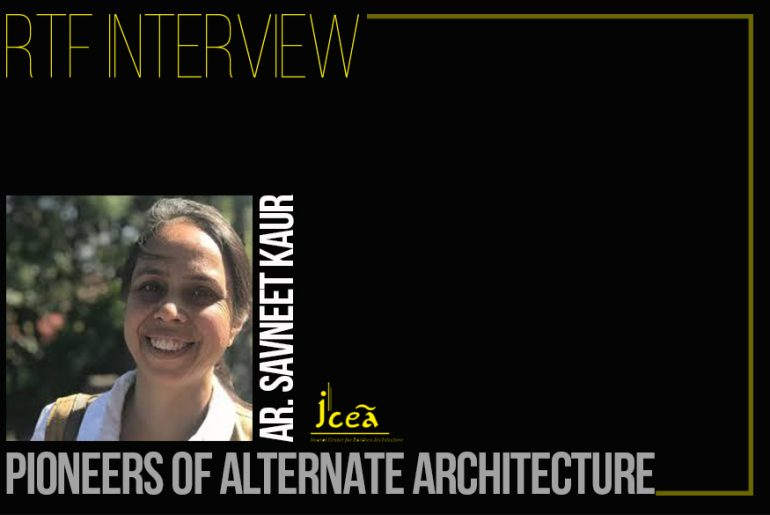 An Interview With Pioneers of Alternate Architecture - Ar. Savneet Kaur - Rethinking The Future