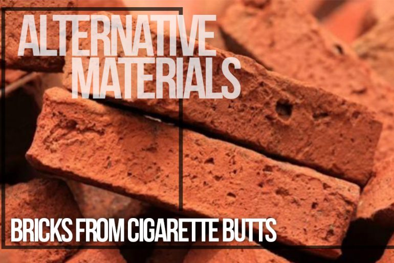 Alternative Materials- Bricks Made Out of Cigarette Butts - Rethinking The Future