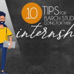 10 Tips For B.Arch Students Going For Their Internship - Rethinking The Future