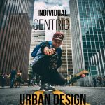 Individual-Centric Urban Design What Does it Look Like - Rethinking The Future