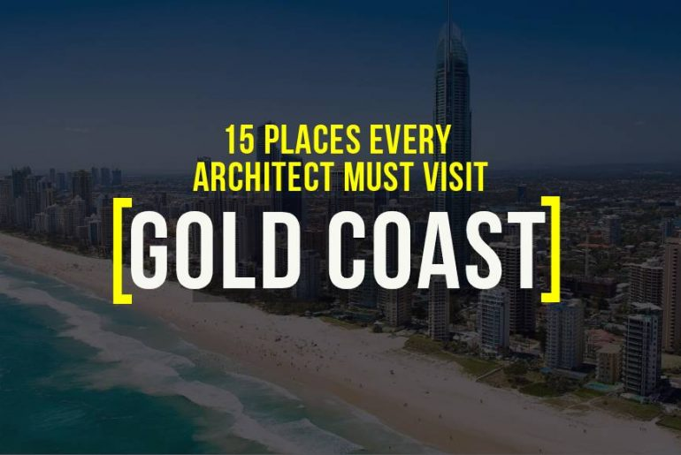 15 Places To Visit In Gold Coast For The Travelling Architect