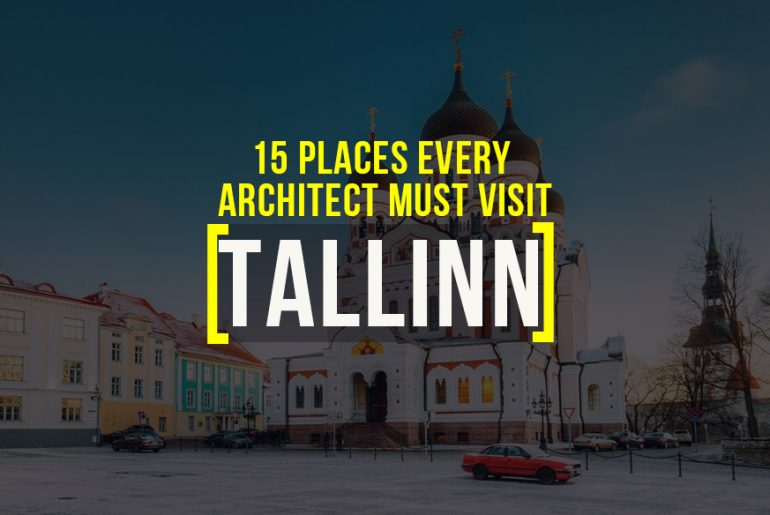 15 Places To Visit in Tallinn For The Travelling Architect - Rethinking The Future
