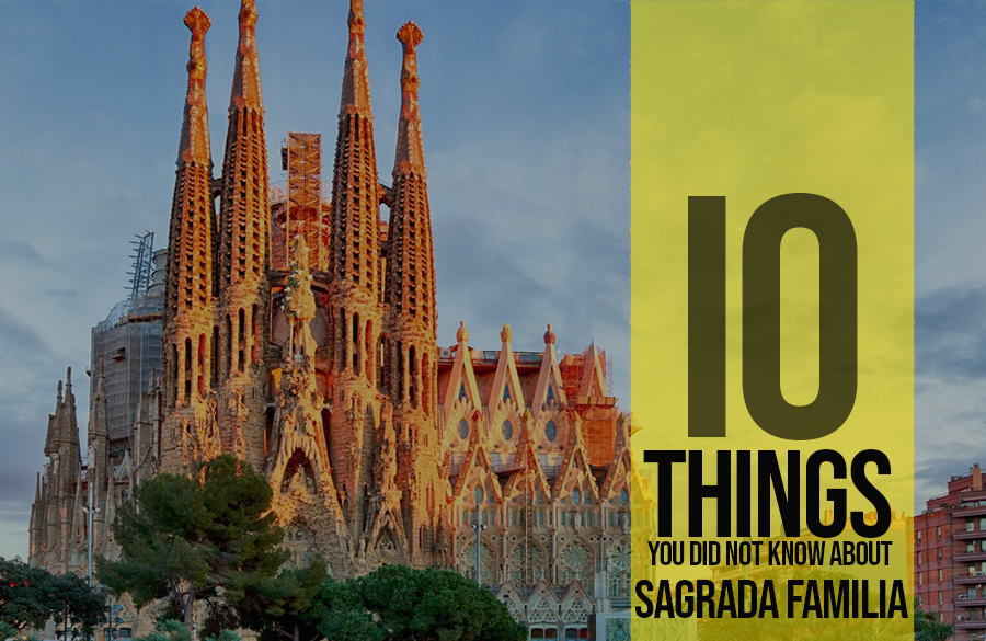 10 Things You Did Not Know About Sagrada Familia Barcelona