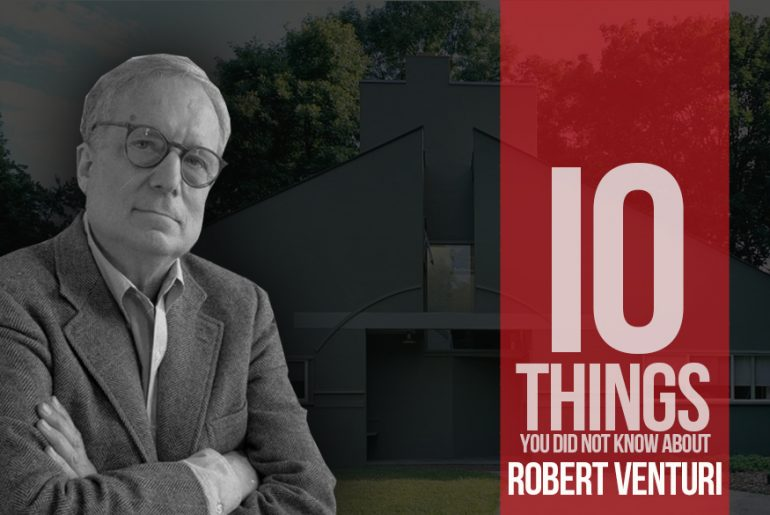 10 Things you did not know about Robert Venturi