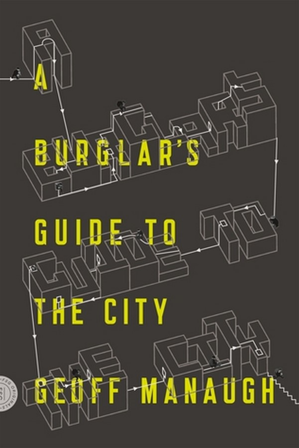 Book in Focus: A burglar's guide to the city by Geoff Manaugh - Sheet3