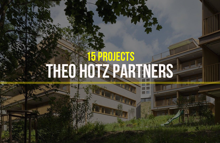 Theo Hotz- 15 Iconic Projects