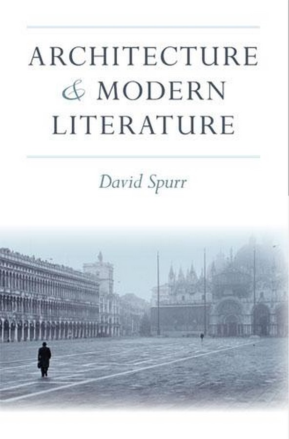 Book in Focus: Architecture and Modern Literature by David Spurr