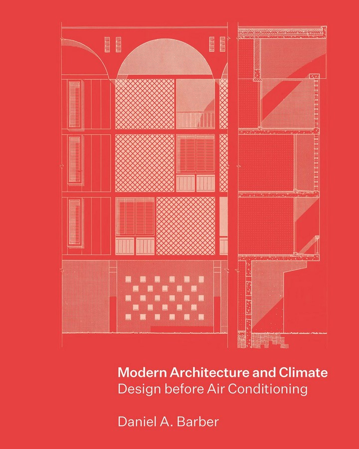Book in Focus: Modern Architecture and Climate: Design before Air Conditioning by Daniel A. Barber