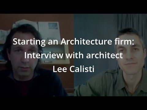 Interviews with Architects: Starting an Architecture firm: Interview with architect Lee Calisti - Sheet1