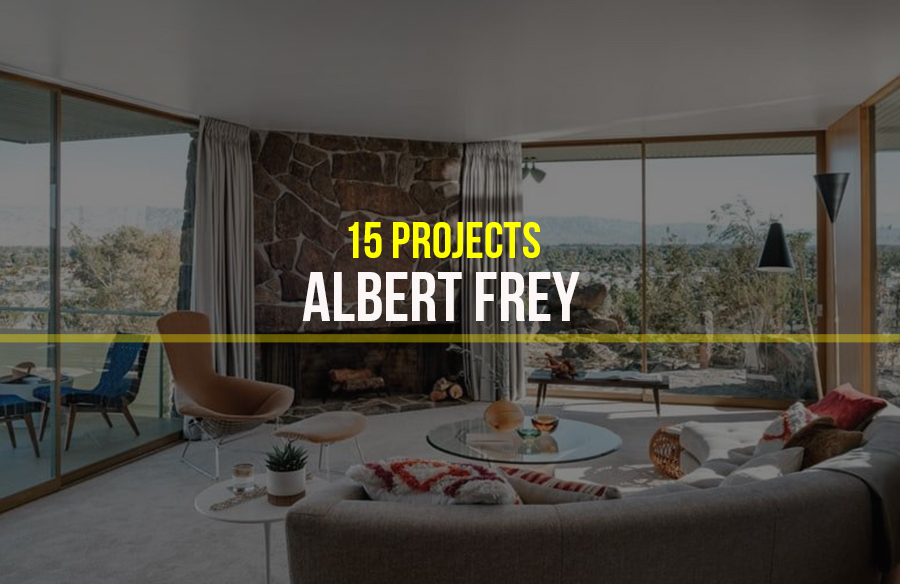 Albert Frey- 15 Iconic Projects