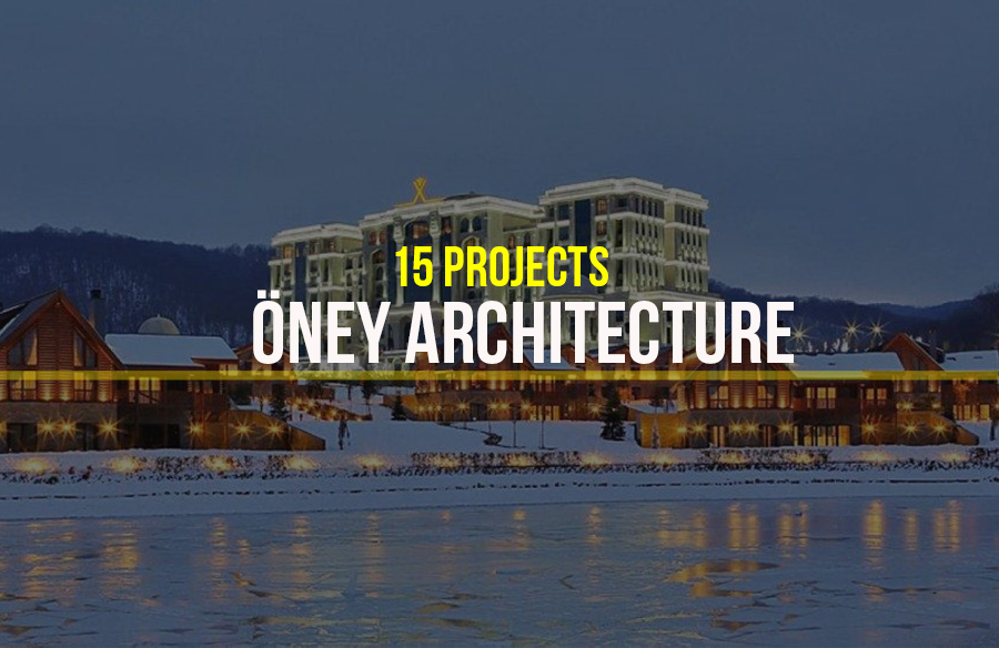 Öney Architecture- 15 Iconic Projects