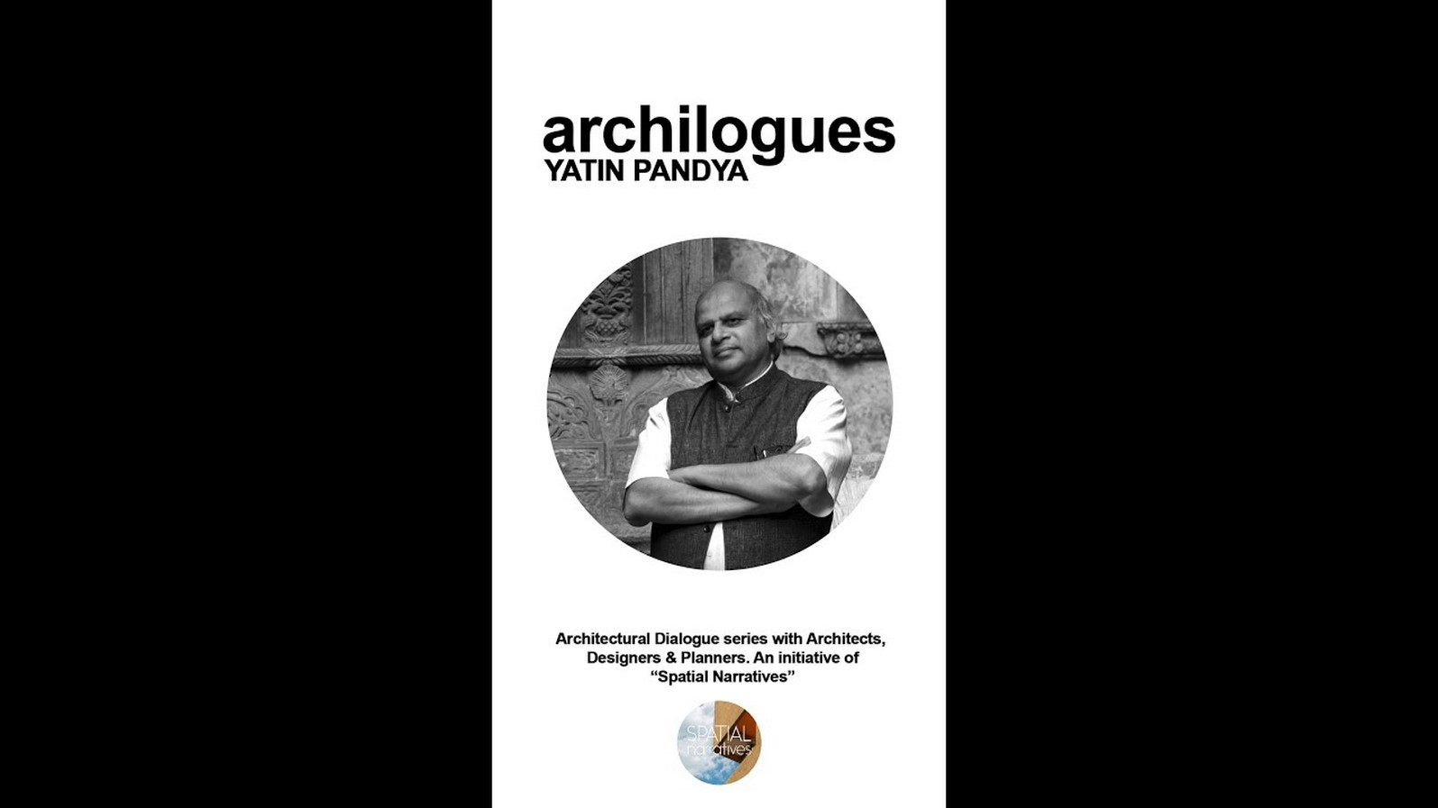 Youtube for Architects: Archilogues- Yatin Pandya :An initiative of Spatial Narratives - Sheet1