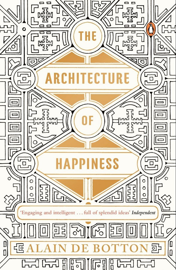 Book in Focus: The Architecture of Happiness by Alain De Botton. - Sheet2