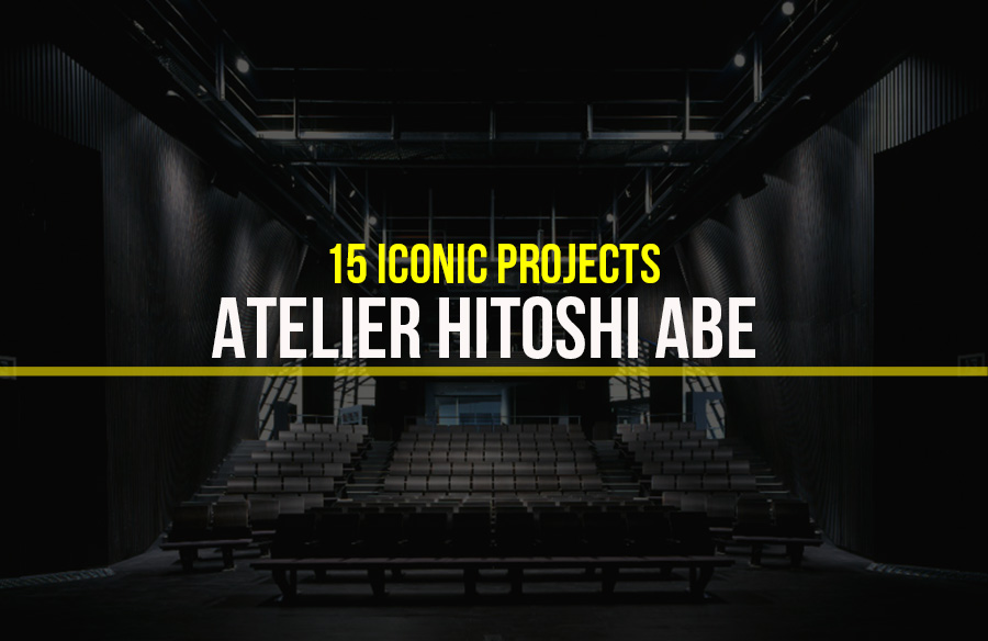 Atelier Hitoshi Abe- 15 Iconic Projects