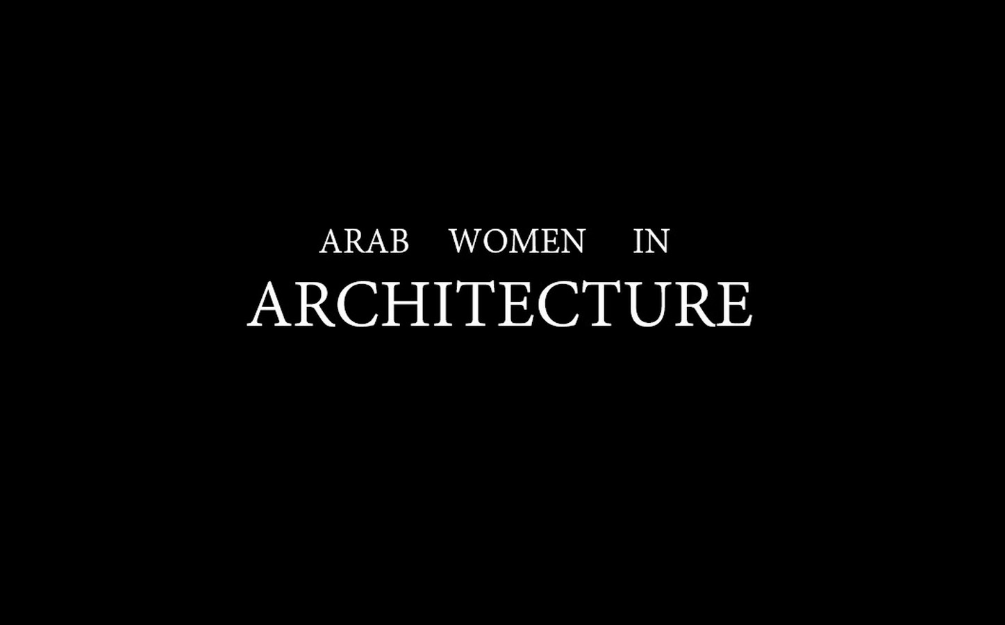 Youtube for Architects: Arab Women in Architecture by StudentAwardFilms