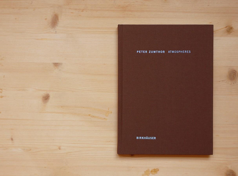 Book in Focus: Atmospheres by Peter Zumthor - Sheet1