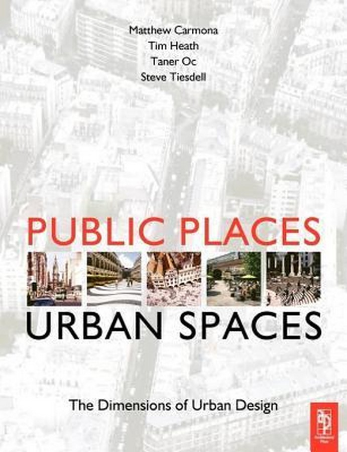 Book in Focus: Public places Urban spaces, dimensions of Urban Design by Matthew Carmona - Sheet1