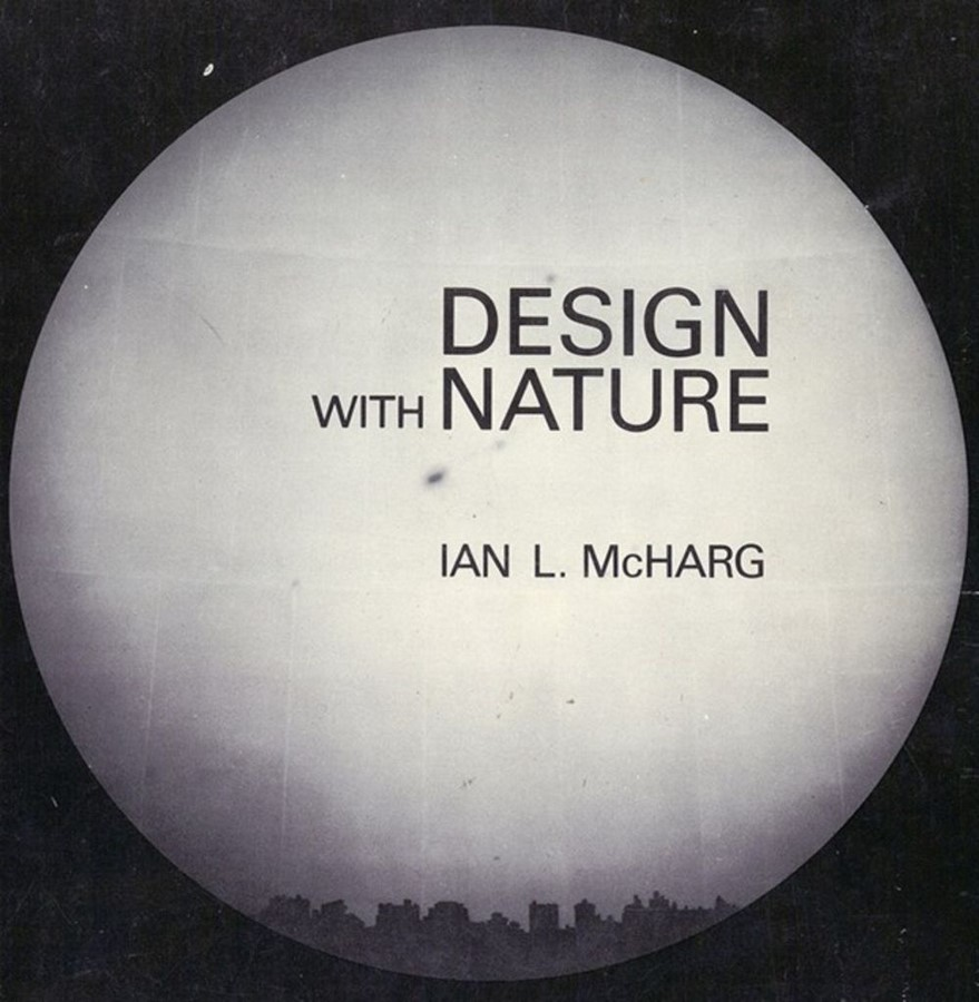 Book in Focus: Design With Nature by Ian McHarg