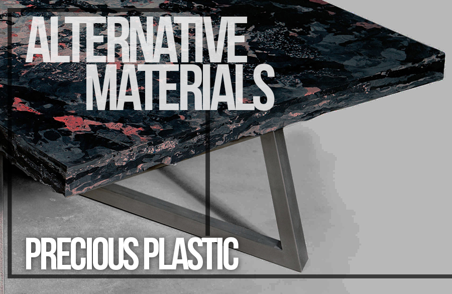 Alternative Materials: Precious Plastic