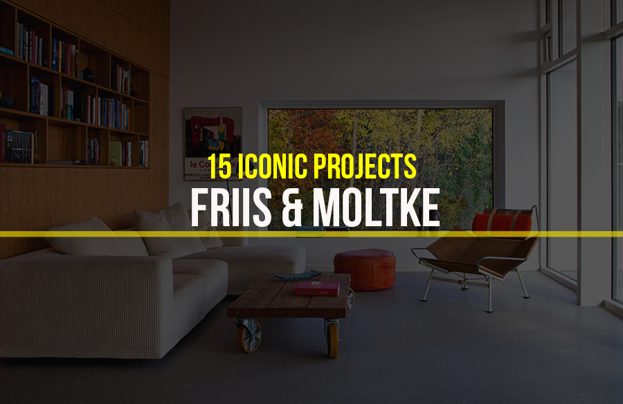 Friis & Moltke- 15 Iconic Projects