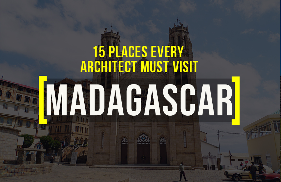 Places to visit in Madagascar for the Travelling Architect