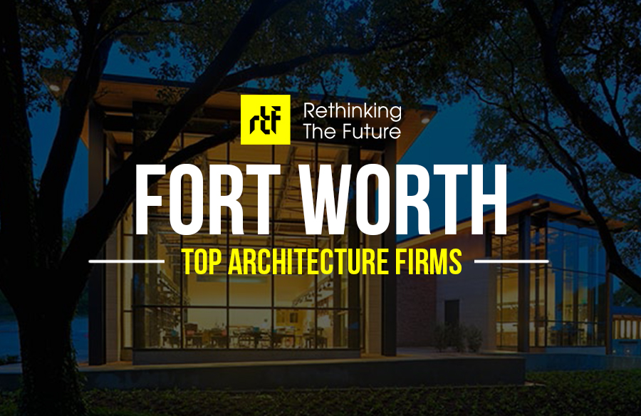 Architects in Fort Worth – Top 55 Architects in Fort Worth