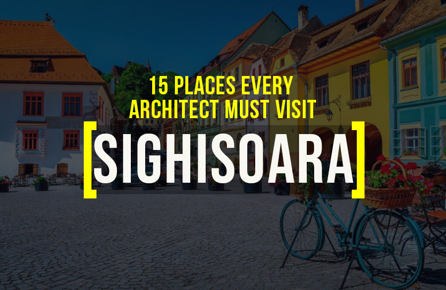 Places to visit in Sighișoara for the Travelling Architect