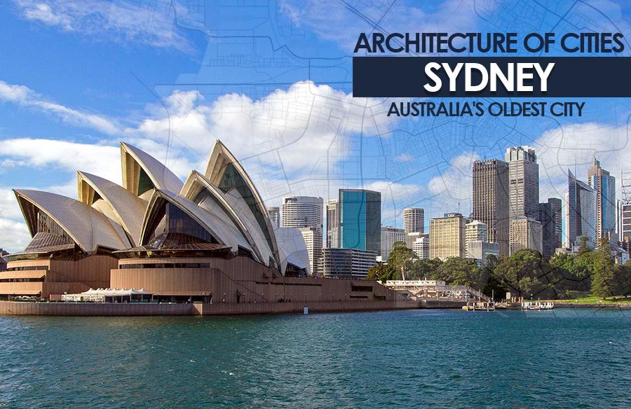 Architecture of Cities: Sydney: Australia's oldest city