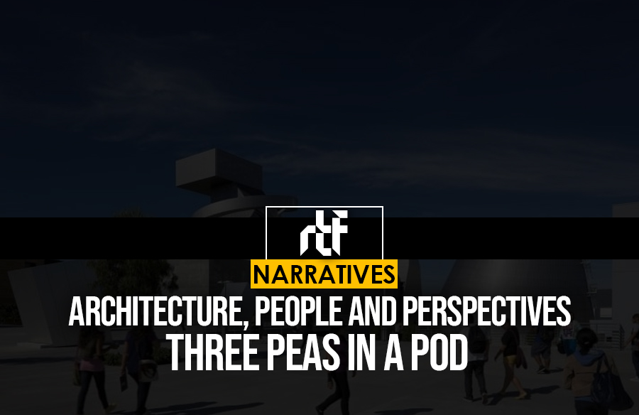 Architecture, People and Perspectives – Three Peas in a Pod