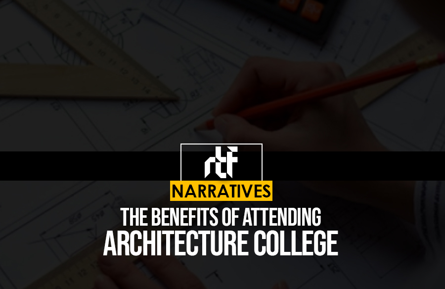 The Benefits of Attending Architecture college