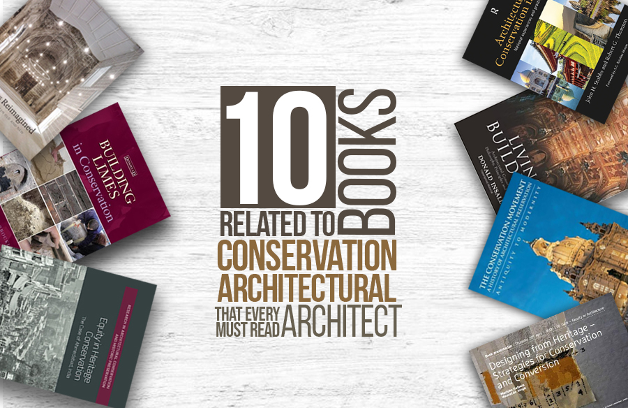 10 Books related to Architectural Conservation that every architect must read