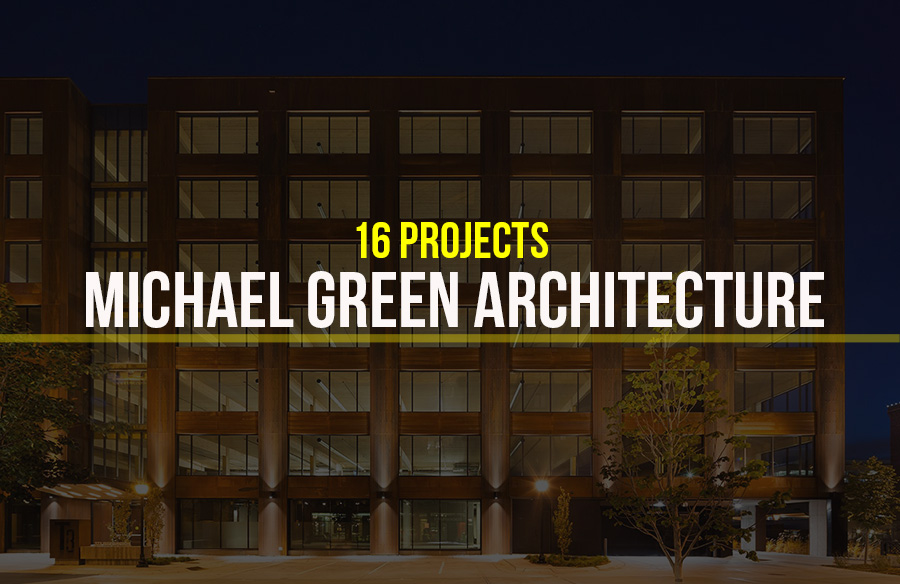 Michael Green Architecture, Canada- 16 Iconic Projects