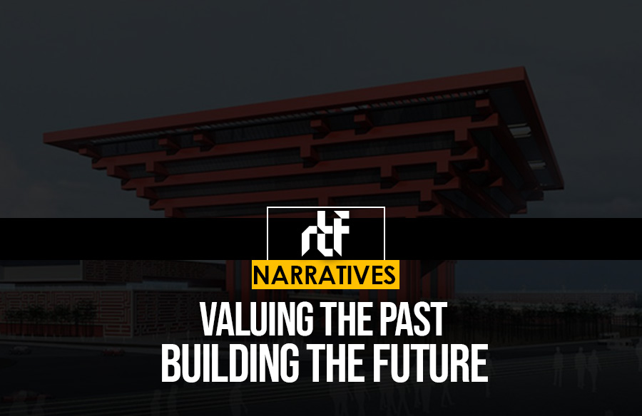 Valuing the Past, Building the Future