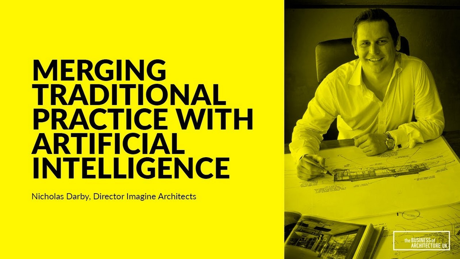 Youtube for Architects: Merging Traditional Practice with Artificial Intelligence with Nicholas Darby- Business of Architecture Sheet1