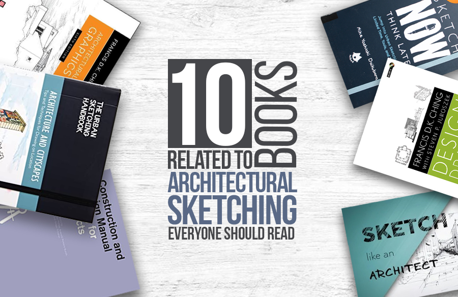 10 Books related to Architectural Sketching everyone should read