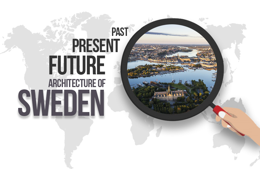 Past, Present and Future: Architecture of Sweden