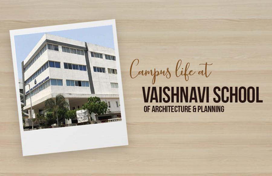 Campus life at Vaishnavi School of Architecture & Planning