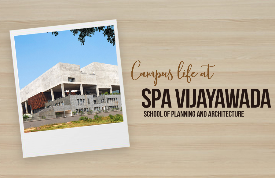 Campus Life at School Of Planning And Architecture, Vijaywada